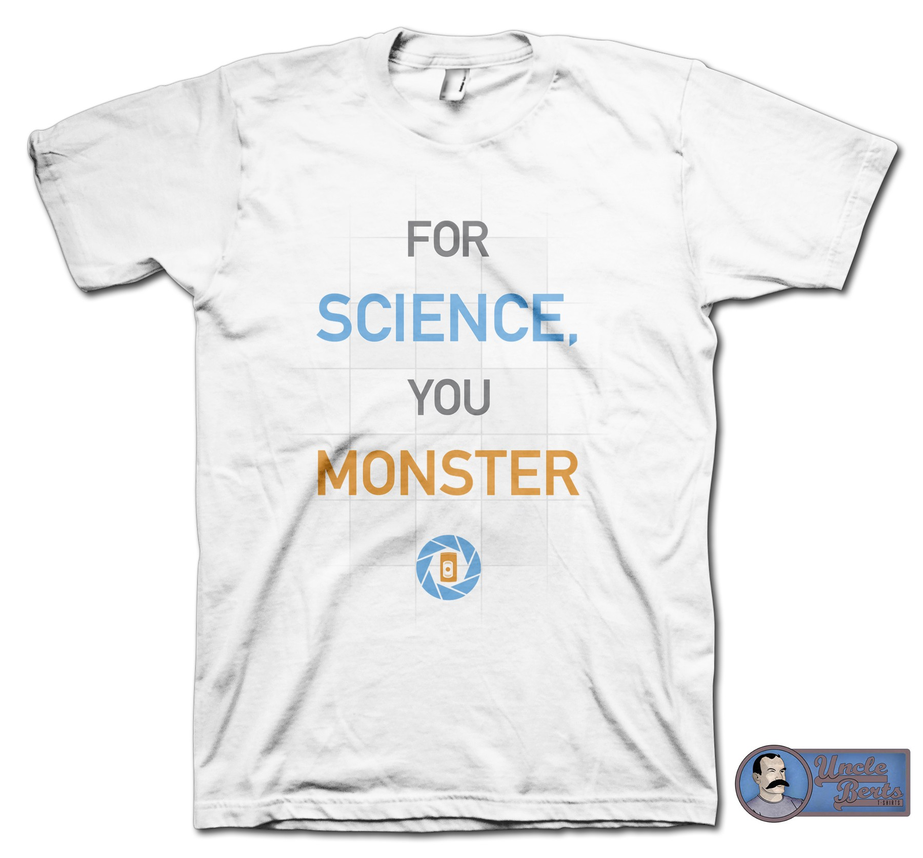 For Science You Monster T-Shirt - inspired by the Portal series