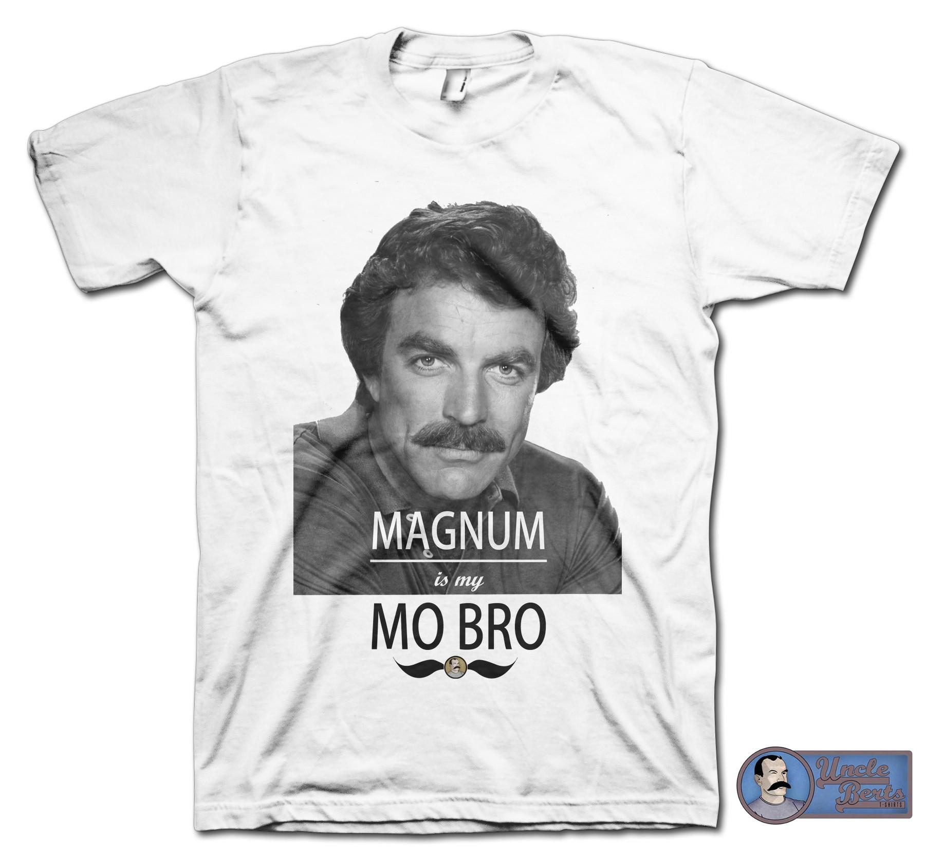 MAGNUM is my MO BRO T-shirt