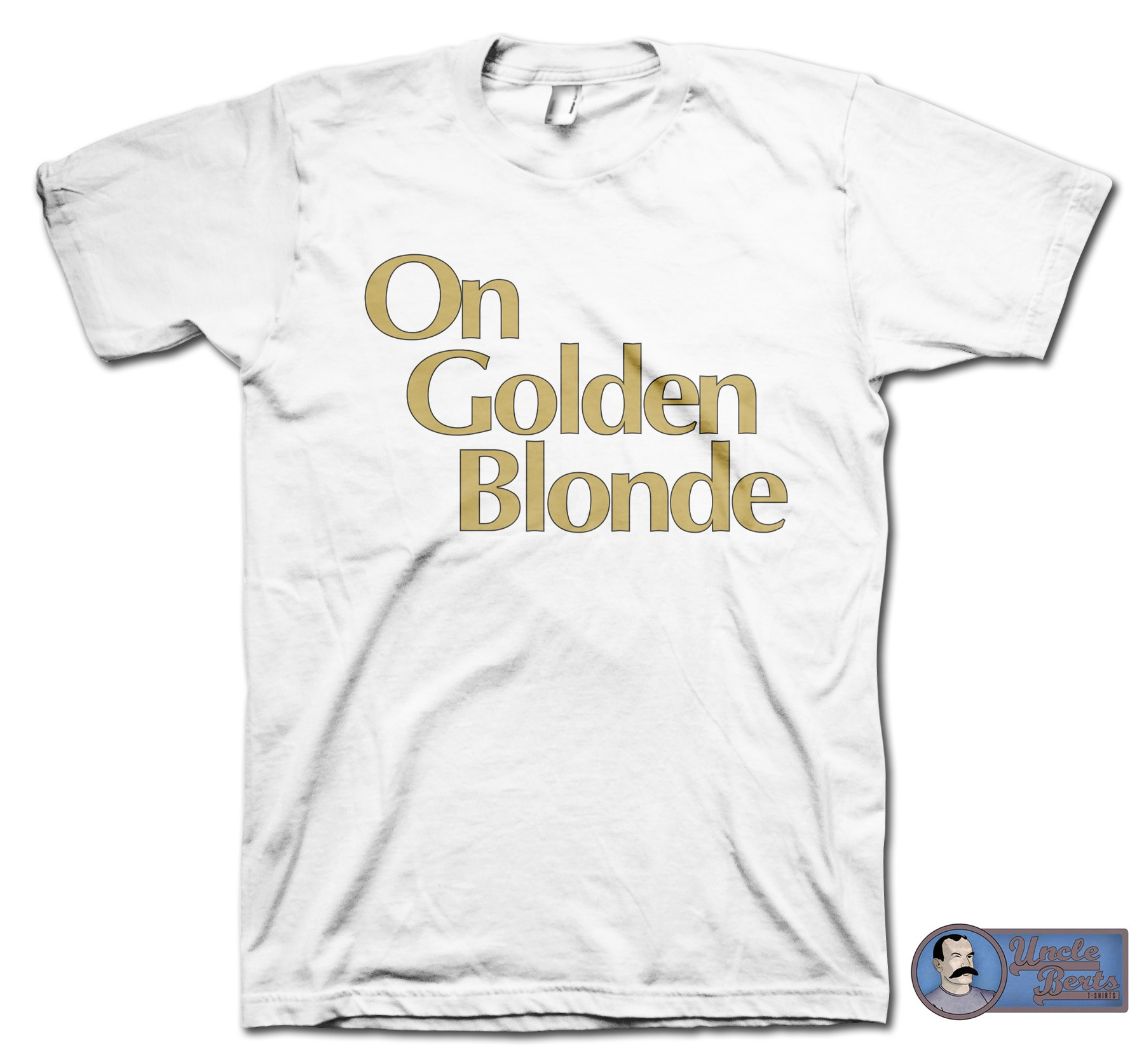 On Golden Blonde Parody T-Shirt