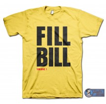 Fill Bill parody t-shirt inspired by Kill Bill, Tarantino